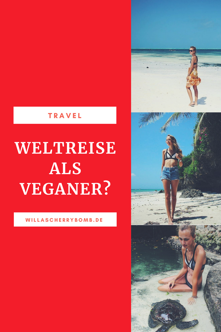 willascherrybomb vegan auf weltreise world trip as a vegan travel blog blogger