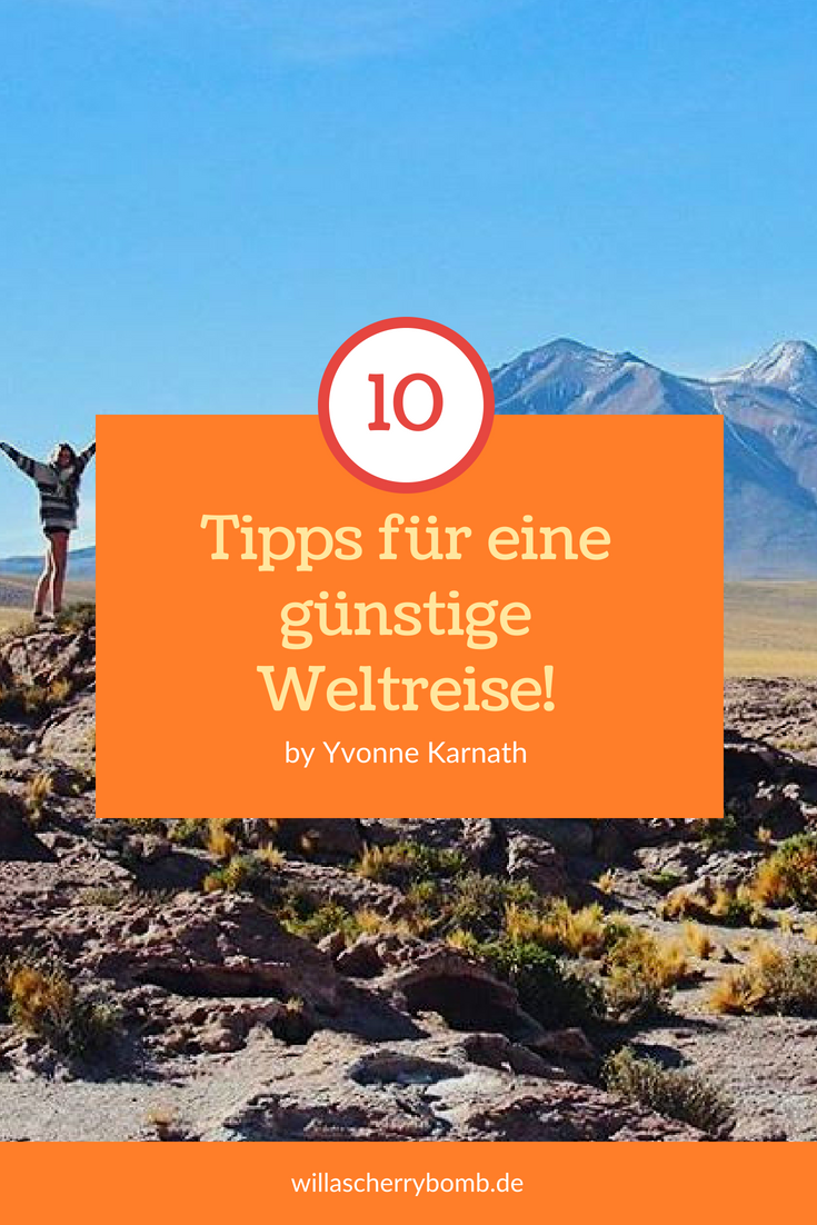 willascherrybomb how to travel the world on a budget guenstige weltreise