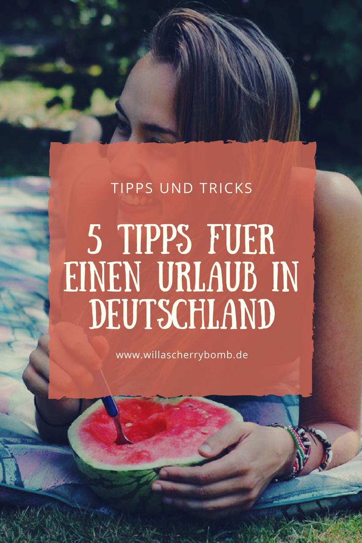 willascherrybomb 5 tipps für einen Urlaub in Deutschland Heimat Reise