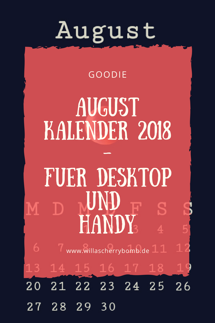 willascherrybomb goodie august kalender 2018 für desktop und Handy blog blogger