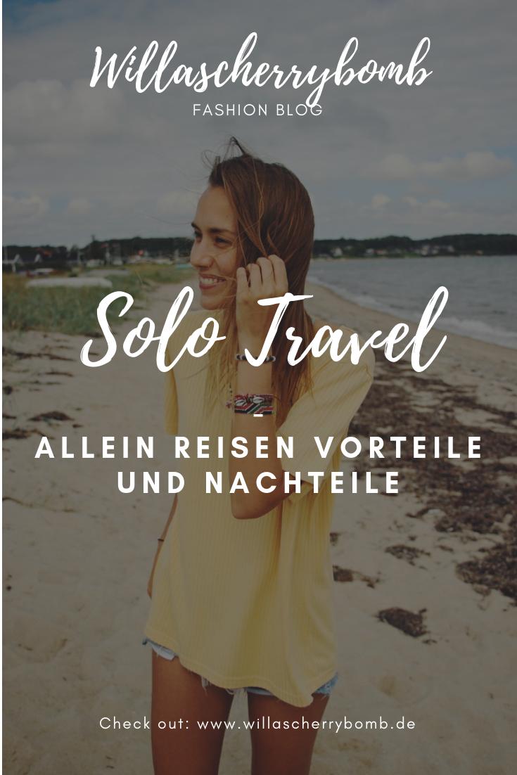 Solo Travel - Allein Reisen Vorteile und Nachteile willascherrybomb reise blog blogger
