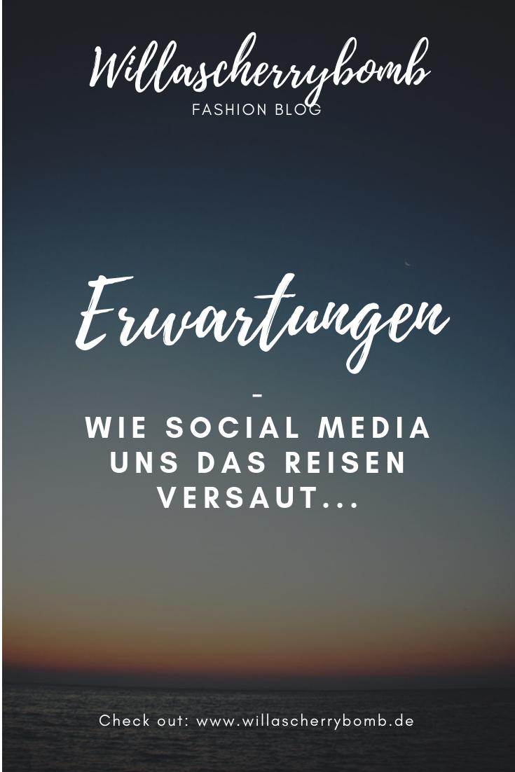 willascherrybomb Erwartungen - Wie Social Media uns das Reisen versaut gedanken gedankenpost