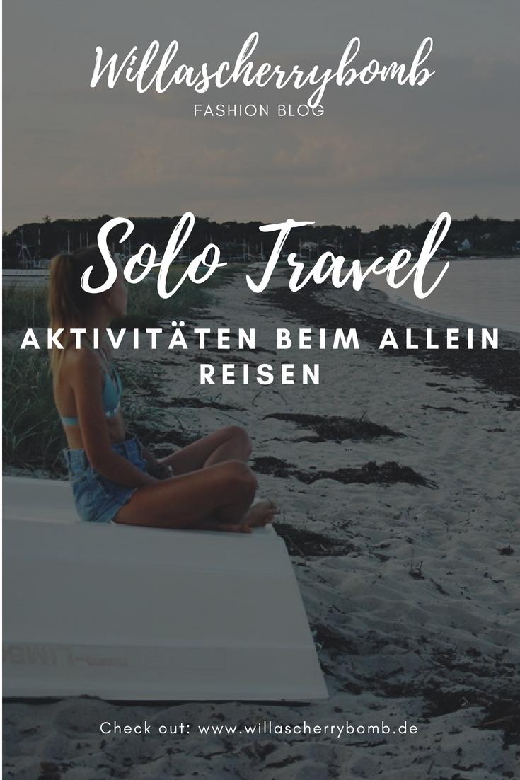 willascherrybomb solo travel welche aktivitäten beim allein reisen reise blog blogger
