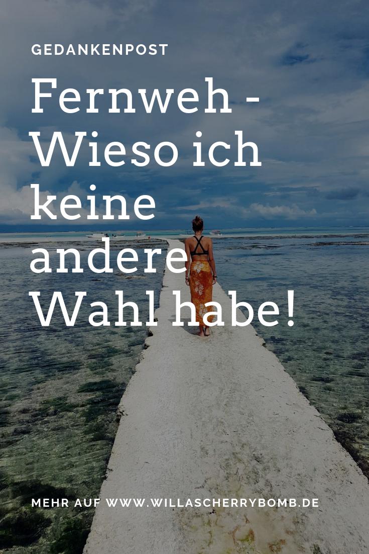 Fernweh - Wieso ich keine andere Wahl habe! willascherrybomb reise blog