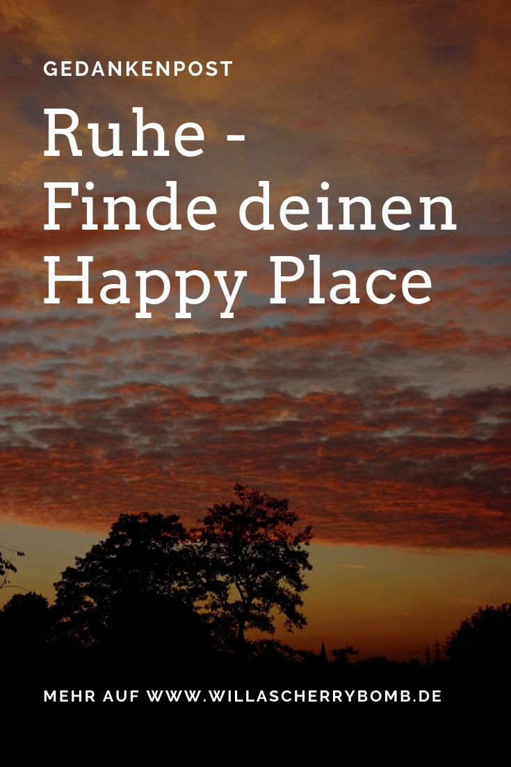 Ruhe - Finde deinen Happy Place willascherrybomb pinterest