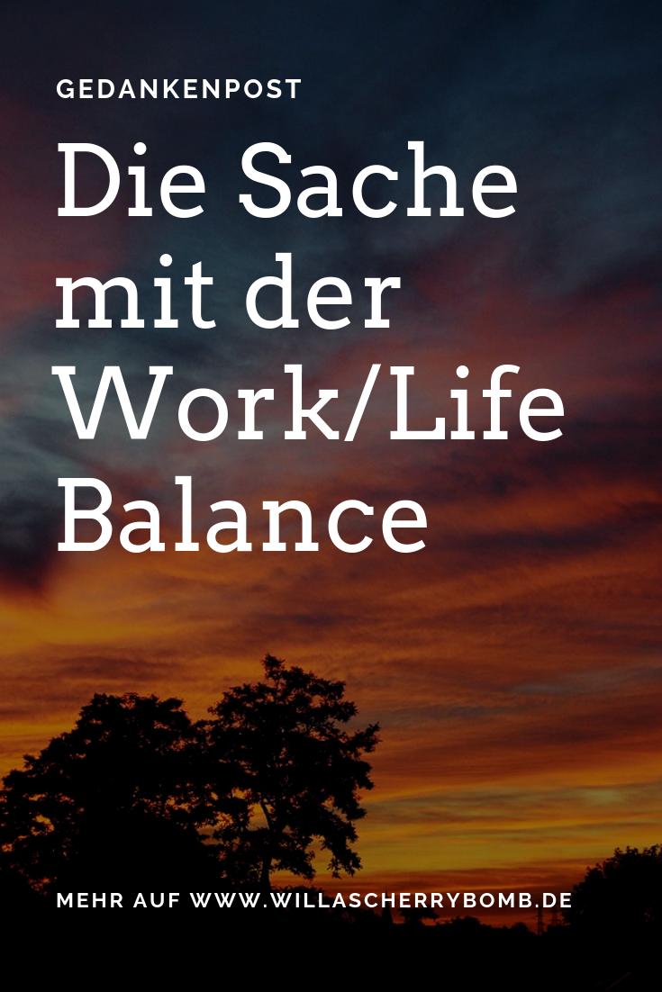 willascherrybomb die sache mit der work life balance gedankenpost gedanken