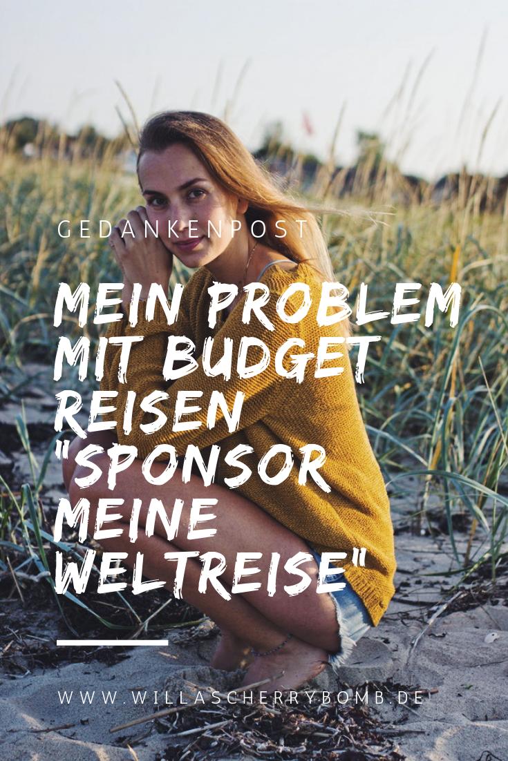 """Gedankenpost - Mein Problem mit Budget Reisen """"Sponsor meine Weltreise"""""""