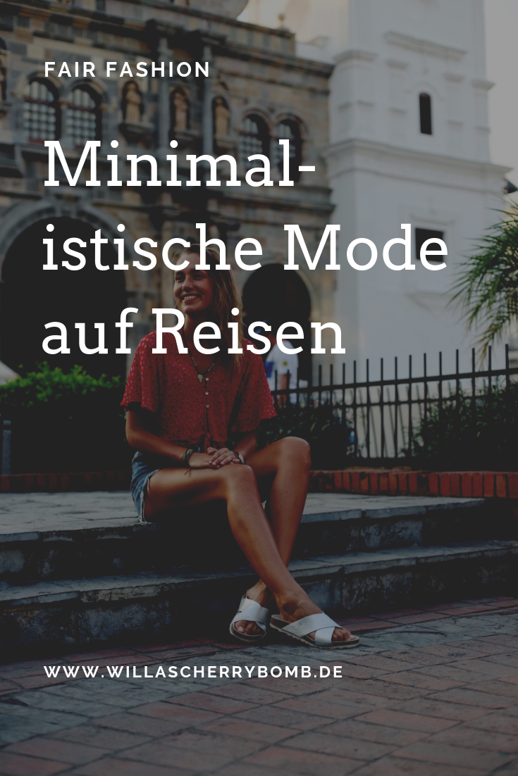 Fair Fashion - Minimalistische Mode auf Reisen - willascherrybomb - yvonne karnath