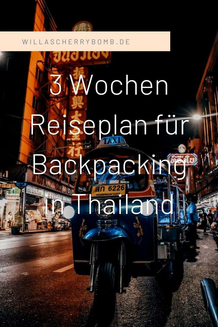 Backpacking 3 wochen thailand Backpacking Vietnam