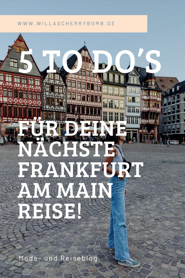 5 To Do's für deine nächste Frankfurt am Main Reise!